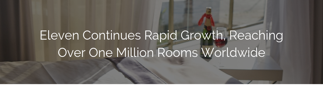 Eleven Deliver Smart Wi-Fi Management to Over One Million Hotel Guest Rooms Worldwide (7)